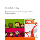 'The default setting': What parents' say about gender stereotyping in their children's early years: Zero Tolerance 2015