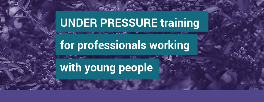 Under Pressure Training for Professionals working with young people