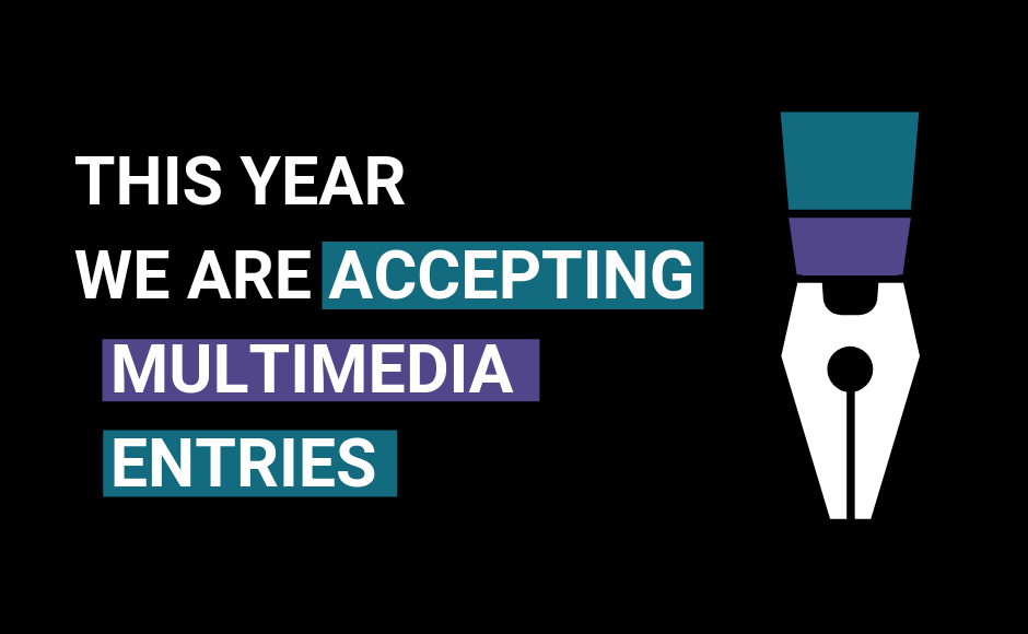 This year we are accepting multimedia entries
